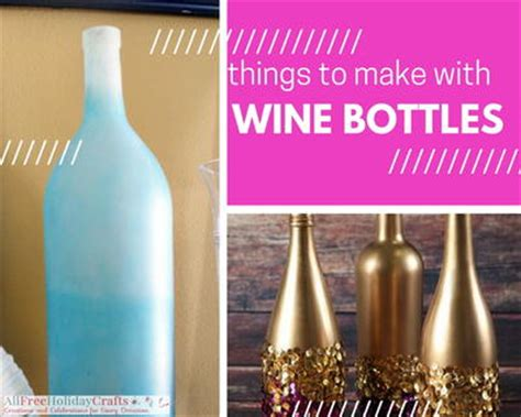 17 things to make with wine bottles allfreeholidaycrafts com