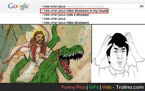 i hate it when jesus rides dinosaurs in my house pinguintando i hate when jesus rides dinosaurs in my house