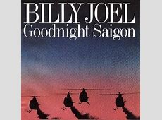 Goodnight Saigon - Wikipedia Joel Lyrics