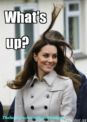 Kate Middleton Meme - the inner duchess of kate middleton oh my hair