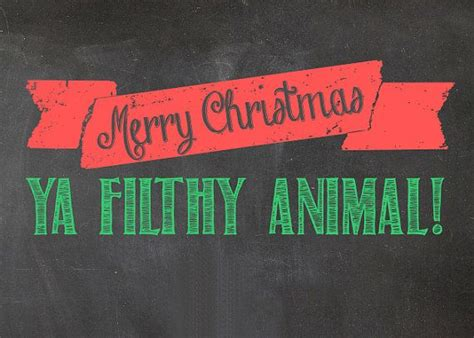 merry christmas ya filthy animals meaning merry christmas  merry christmas  images