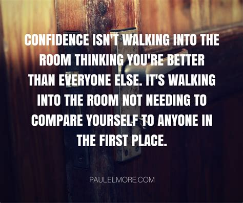 how to walk into a room with confidence what real confidence is and isn t paul elmore