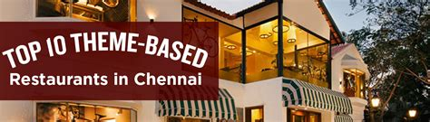 theme hotel in chennai 10 themed restaurants in chennai you absolutely have to