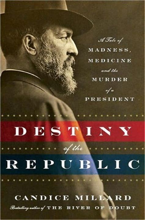 the republic books destiny of the republic a tale of madness medicine and