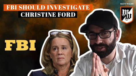 matt walsh show daily wire christine ford needs to be investigated by the fbi the