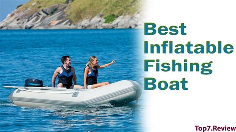 best fishing inflatable boat best inflatable fishing boat check our top 7 inflatable