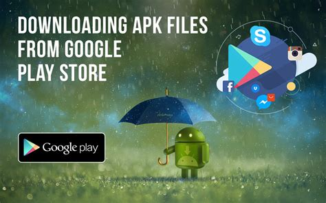 apk from play store how to apk files from the play store