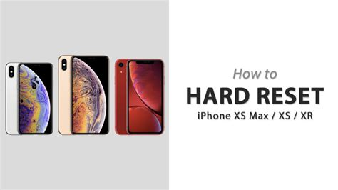 how to reset iphone xs iphone xs max or iphone xr