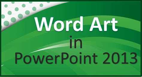 word art design for powerpoint how to use the missing word art feature in powerpoint 2013