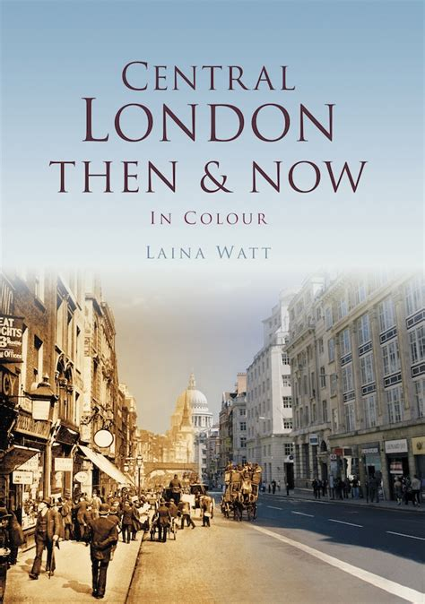 this is london book book review central london then now by laina watt londonist