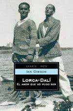 libro lorca dali el amor que lorca dal 237 el amor que no pudo ser ian gibson comprar libro en fnac es