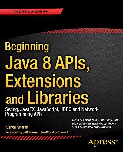java swing books beginning java 8 apis extensions and libraries swing