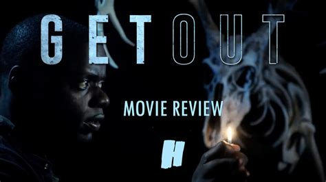 film 2017 get out get out 2017 movie review humanstein