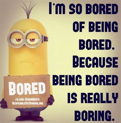 i m bored want to build a house fourstory fact and fiction bored of being bored minion quotes