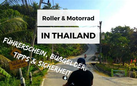 Motorrad Führerschein Tipps by Motorrad Und Roller Fahren In Thailand Tipps Infos