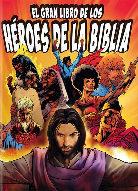 libro los hroes el gran libro de los h 233 roes de la biblia sepa asociaci 243 n de editoriales evang 233 licas