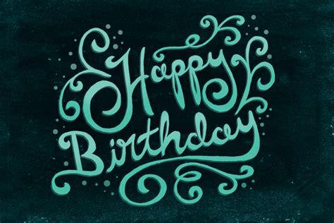 write happy birthday in design happy birthday lettering