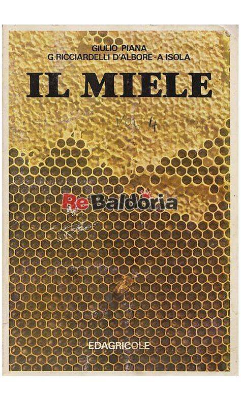 miele alimento il miele alimento a conservazione naturale origine