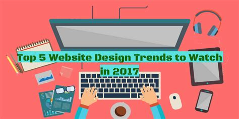 new web design trends 2017 top 5 website design trends to watch in 2017