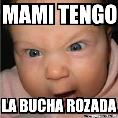 Meme Mami - meme bebe furioso mami tengo la bucha rozada 1297548