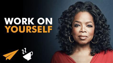 oprah winfrey work work on yourself oprah winfrey oprah entspresso