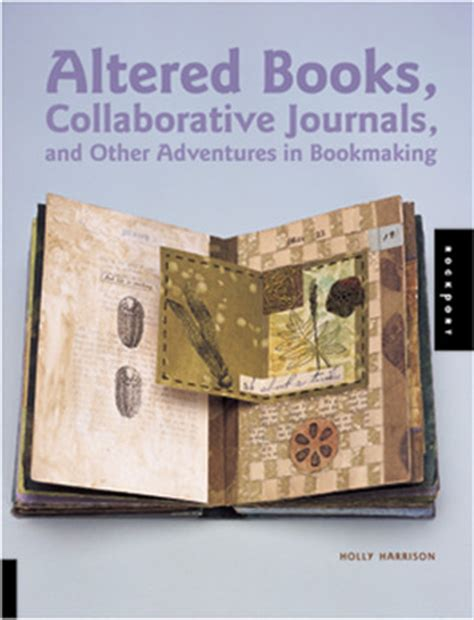 a newspapering and other adventures books altered books collaborative journals and other