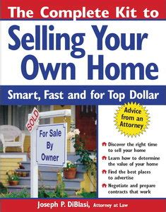 the complete kit to selling your own home smart fast and