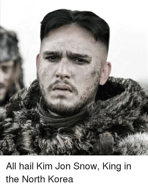 King Of The North Meme - par all hail kim jon snow king in the north korea game