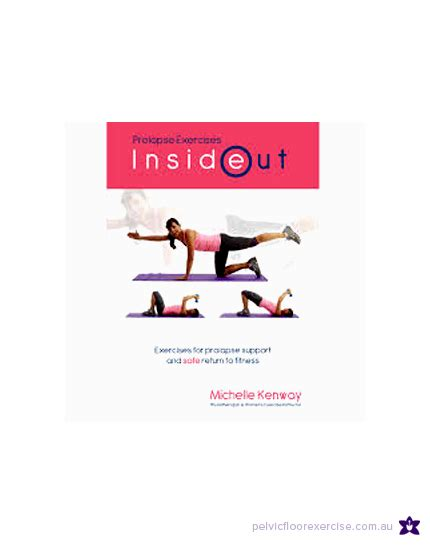 Prolapse Pelvic Floor Exercises by Inside Out Prolapse Exercise By Kenway Pelvic