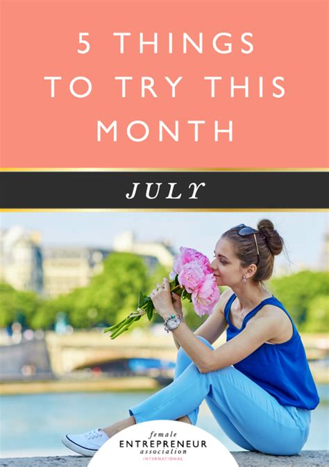 5 Things To Try This New Year by 5 Things To Try This Month July Entrepreneur