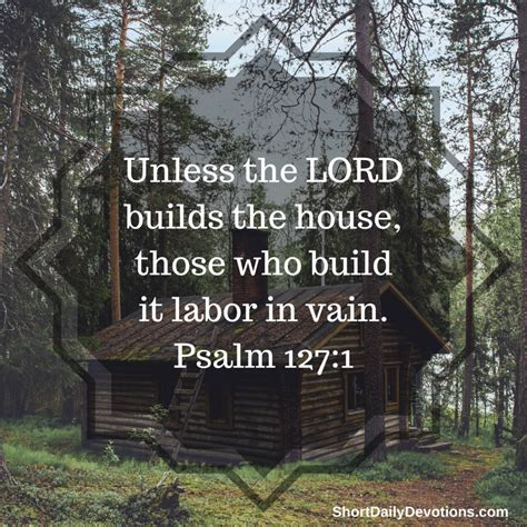 except the lord build the house psalm 127 1 unless the lord builds the house daily devotionals
