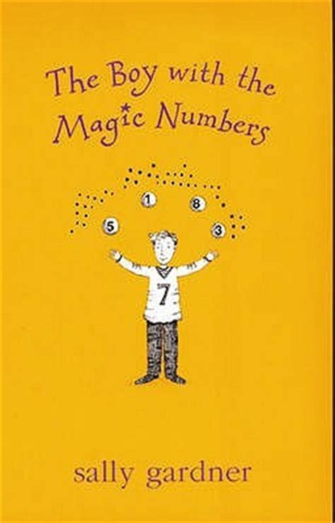the magically brilliant boy books the boy with the magic numbers by sally gardner reviews