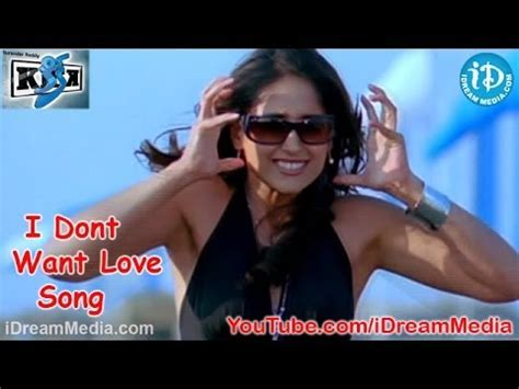 film i dont love u i dont want love song kick movie songs ravi teja