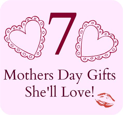 mother s day gifts 7 mother s day gifts she will love flaberry com