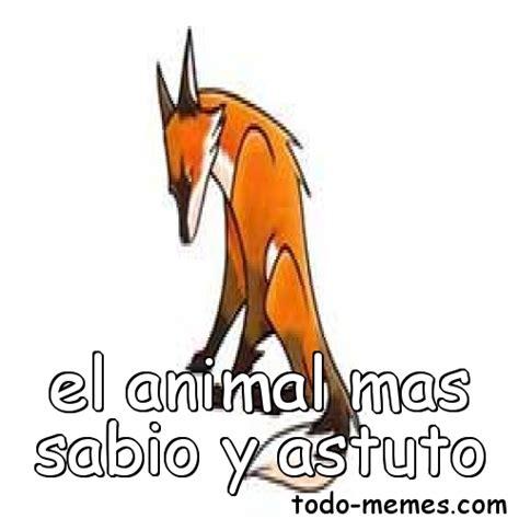 Todo Memes - arraymeme de el animal mas sabio y astuto