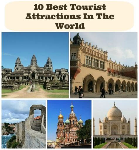 best tourist attractions in the world 10 best tourist attractions in the world