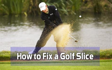 how to fix a slice in golf swing how to fix a golf slice how to fix a slice in golf