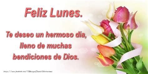 imagenes de feliz lunes en ingles te deseo un hermoso d 237 a lleno de muchas bendiciones de