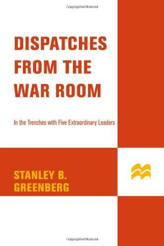 dispatches from my s war books biography of author stanley b greenberg booking