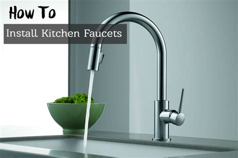 how to install kitchen faucet how to remove your faucet and install a kitchen