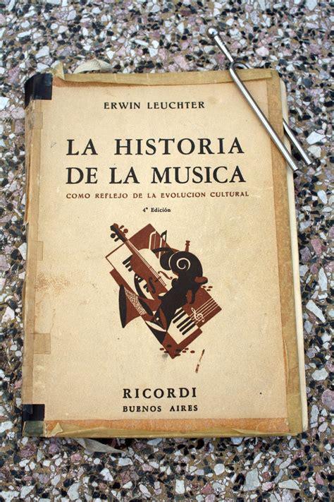 libro historia de la musica un libro por d 237 a libro invitado la historia de la m 250 sica como reflejo de la evoluci 243 n cultural