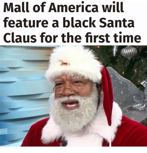 Black Santa Meme - mall of america will feature a black santa claus for the