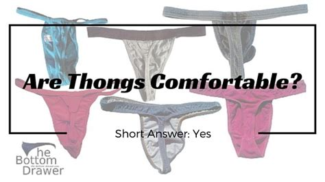 are thongs comfortable are thongs comfortable how can thongs be comfortable