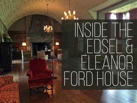 the ford house edsel eleanor ford house inside the grounds gardens home tour wading in big shoes
