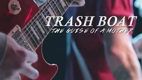 trash boat full trash boat the guise of a mother official music video