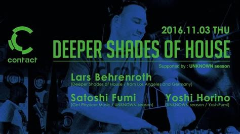 deeper shades of house music deeper shades of house with lars behrenroth 2016 11 03 thu clubberia クラベリア