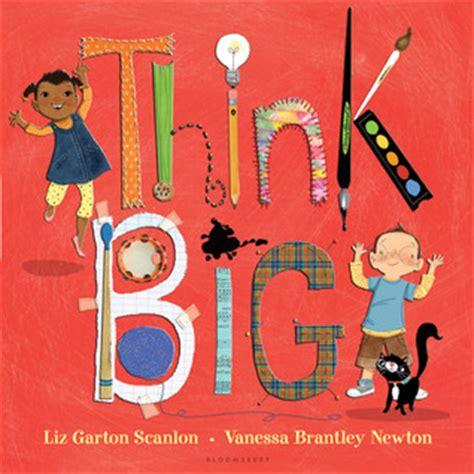 The Big Think Book think big by liz garton scanlon reviews discussion