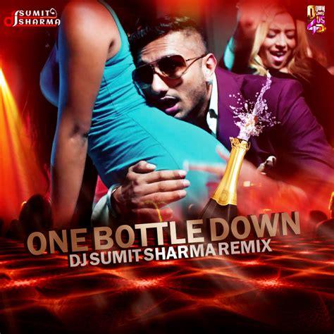 One Bottle Down Mp3 Dj Remix Download | one bottle down remix dj sumit sharma
