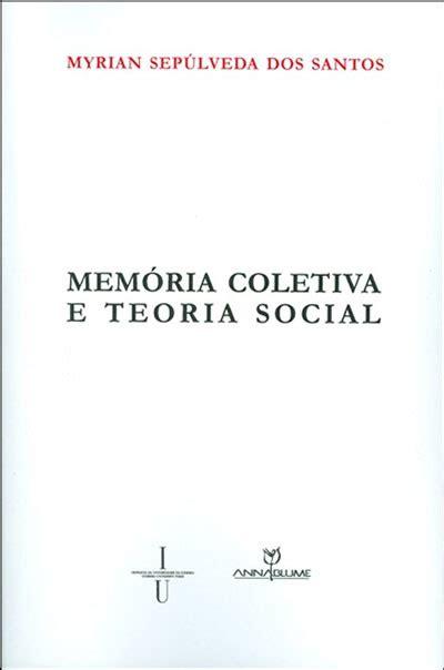 si鑒e social fnac mem 243 ria coletiva e teoria social myrian sep 250 lveda dos