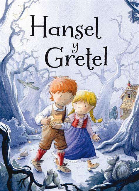 libro hansel and gretel hansel y gretel picarona libros infantiles
